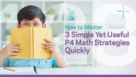 How to Master 3 Simple Yet Useful P4 Math Strategies Quickly