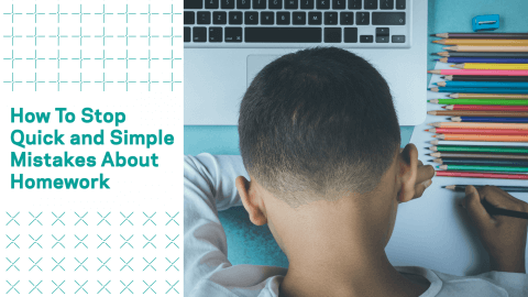 How to Stop Quick and Simple Mistakes about Homework