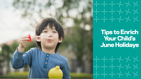 5 Tips to Enrich Your Child's June Holidays