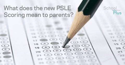 What does the new PSLE Scoring mean to parents?