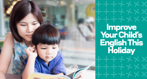 How to Improve Your Child's English This Holiday?