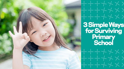 3 Simple Ways for Surviving Primary School