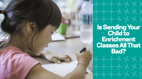 Is Sending Your Child to Enrichment Classes All That Bad?