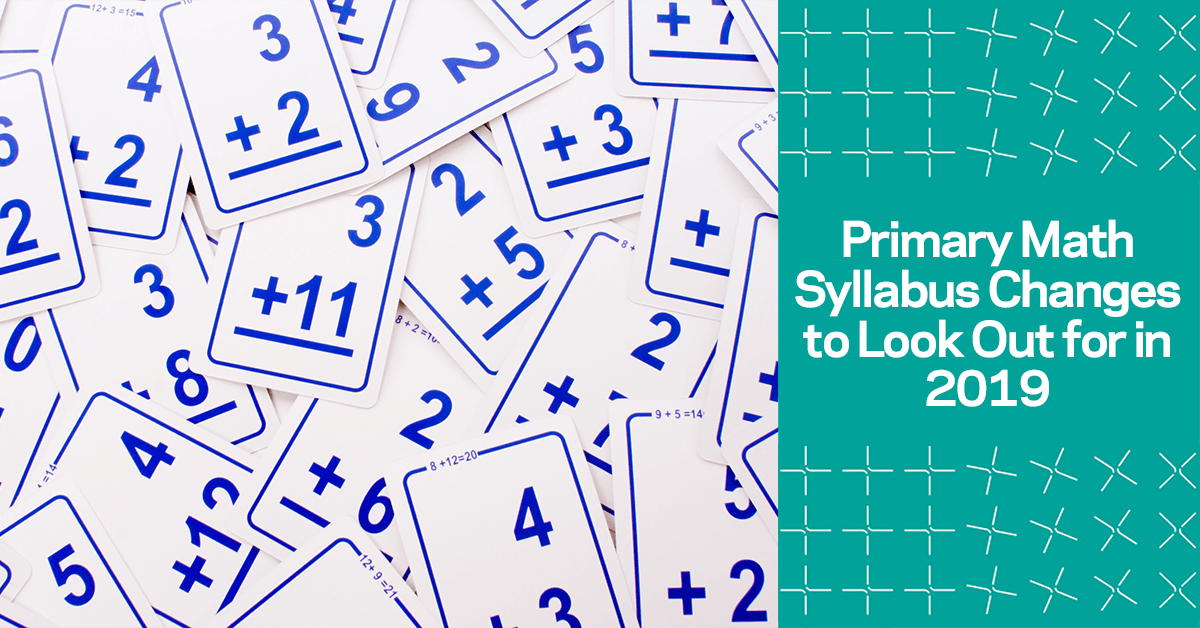 PSLE Primary Math Syllabus Changes to Look Out For in 2019