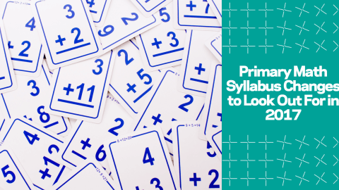 PSLE Primary Math Syllabus Changes to Look Out For in 2018
