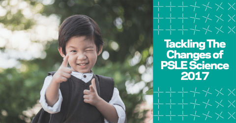 Tackling The Changes of PSLE Science 2017