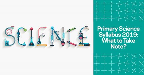 Changes to PSLE Science Syllabus 2019