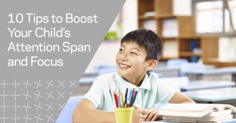 10 Tips to Boost Your Child's Attention Span and Focus