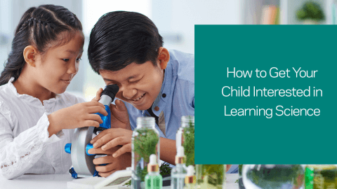 How to Get Your Child Interested in Learning Science