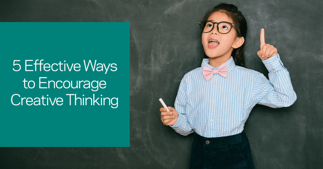Ways to encourage creative thinking
