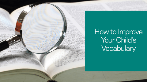 How to Improve Your Child's Vocabulary