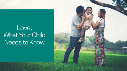 Love, What Your Child Needs to Know