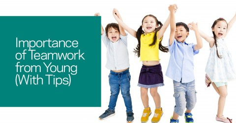 Importance of Teamwork from Young (With Tips)