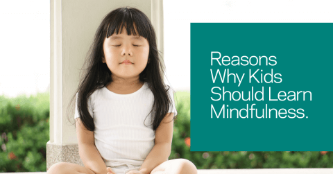 Reasons Why Kids Should Learn Mindfulness