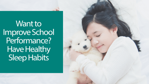 Want to Improve School Performance? Have Healthy Sleep Habits