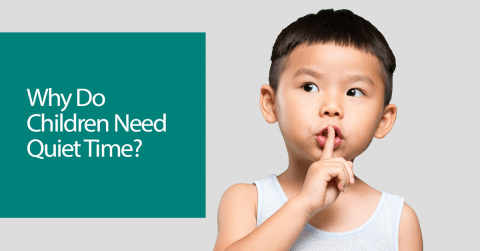 Why Do Children Need Quiet Time?