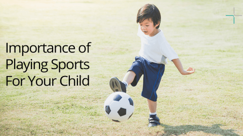 Importance of Playing Sports For Your Child