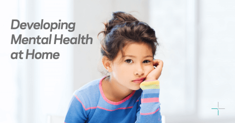 Developing Mental Health at Home
