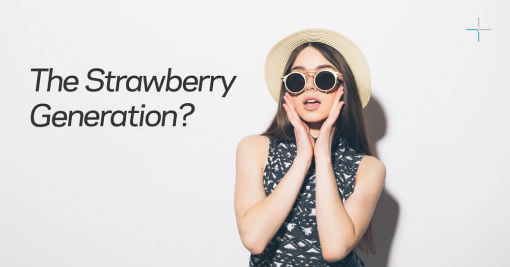 Millennials are strawberry generation?