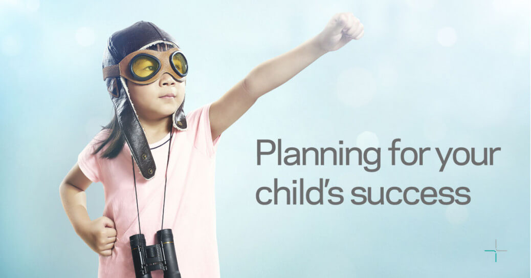 Planning for your child's success