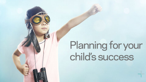 It's never too early to start planning for your child's success